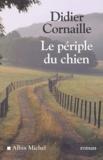 Didier Cornaille - Le périple du chien.