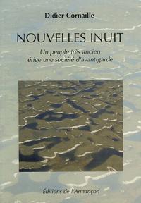 Didier Cornaille - Nouvelles inuit - Un peuple très ancien érige une société d'avant-garde.
