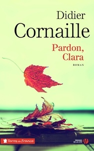 Didier Cornaille - Pardon, Clara.