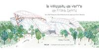 Didier Cornille et Bernard Duisit - Le vaisseau de verre de Frank Gehry - Un chef-d'oeuvre d'architecture en pop-up et en dessins.