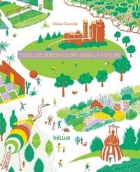 Didier Cornille - Tous les jardins sont dans la nature.
