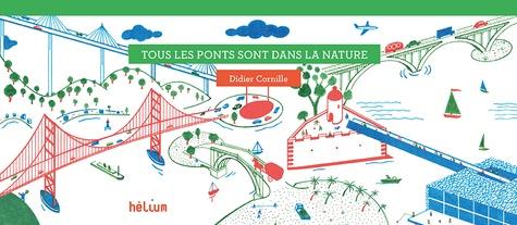 Didier Cornille - Tous les ponts sont dans la nature.