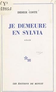 Didier Coste - Je demeure en Sylvia.