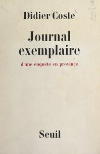 Didier Coste - Journal exemplaire d'une enquête en province.