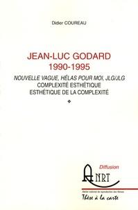 Didier Coureau - Jean-Luc Godard 1990-1995 - Nouvelle Vague, Hélas pour moi, JLG/JLG : complexité esthétique, esthétique de la complexité.