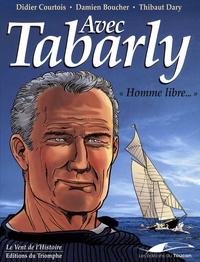"""Didier Courtois et Damien Boucher - Avec Tabarly - """"Homme libre...""""."""