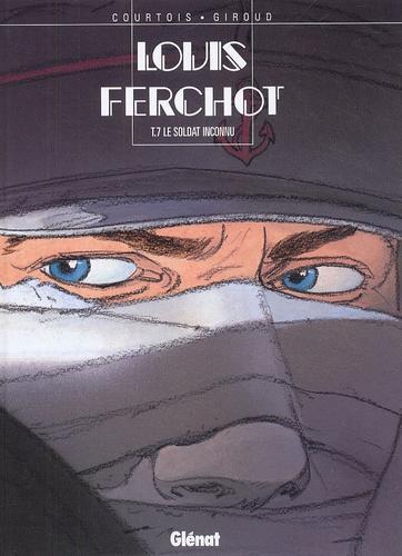 Didier Courtois et Frank Giroud - Louis Ferchot Tome 7 : Le soldat inconnu.