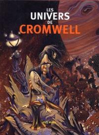 Didier Cromwell - Les univers de Cromwell.