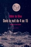 Didier Da Silva - Dans la nuit du 4 au 15.