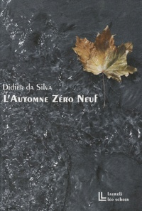 Didier Da Silva - L'Automne Zéro Neuf.