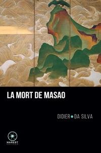 Didier Da Silva - La mort de Masao.