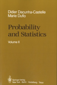 Didier Dacunha-Castelle et Marie Duflo - Probability and Statistics - Volume II.