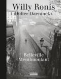 Didier Daeninckx et Willy Ronis - Belleville Ménilmontant.