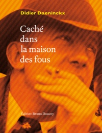Didier Daeninckx - Caché dans la maison des fous.