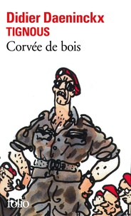 Didier Daeninckx et  Tignous - Corvée de bois.