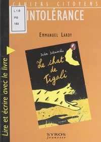 """Didier Daeninckx et Emmanuel Lardy - Intolérance - Lire et écrire avec le livre """"Le chat de Tigali"""" de Didier Daeninckx."""
