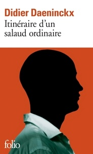 Didier Daeninckx - Itinéraire d'un salaud ordinaire.