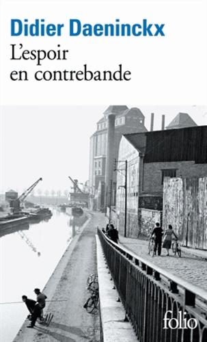 Didier Daeninckx - L'espoir en contrebande.