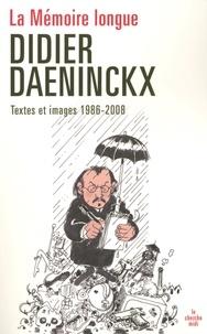 Didier Daeninckx - La Mémoire longue - Textes et images, 1986-2008.