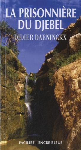 Didier Daeninckx - La prisonnière du Djebel.