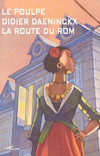 Didier Daeninckx - La route du rom.