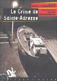 Didier Daeninckx et Cyrille Derouineau - Le crime de Sainte-Adresse.