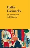 Didier Daeninckx - Le roman noir de l'Histoire.