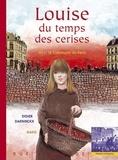 Didier Daeninckx et  Mako - Louise du temps des cerises - 1871 : la commune de Paris.