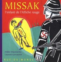 Didier Daeninckx et Laurent Corvaisier - Missak - L'enfant de l'affiche rouge.
