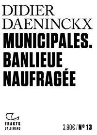 Didier Daeninckx - Municipales - Banlieue naufragée.