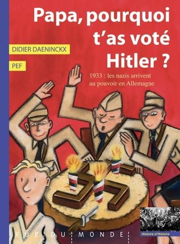 Didier Daeninckx et  Pef - Papa, pourquoi t'as voté Hitler ?.
