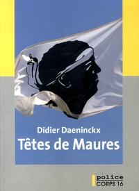 Didier Daeninckx - Têtes de Maures.