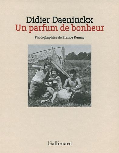 Didier Daeninckx et France Demay - Un parfum de bonheur.