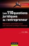 Didier Dalin - Les 110 questions juridiques de l'entrepreneur - Réponses concrètes pr une sécurité juridiq maximum - Réponses concrètes pour une sécurité juridique maximum.