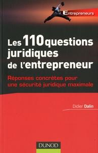 Didier Dalin - Les 110 questions juridiques de l'entrepreneur.