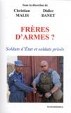 Didier Danet et Christian Malis - Frères d'armes ? - Soldats d'Etat et soldats privés.