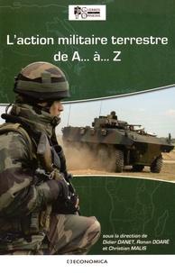 Didier Danet et Ronan Doaré - L'action militaire terrestre de A à Z.
