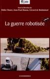 Didier Danet et Jean-Paul Hanon - La guerre robotisée.