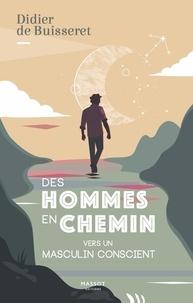 Didier de Buisseret - Des hommes en chemin - Vers un masculin conscient.