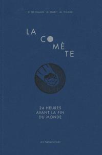 Didier de Calan - La comète - 24 heures avant la fin du monde.