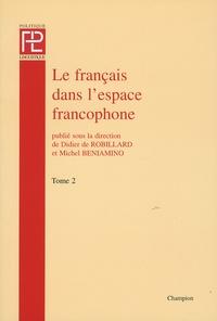 Didier de Robillard et Michel Beniamino - Le français dans l'espace francophone - Description linguistique et sociolinguistique de la francophonie - Tome 2.