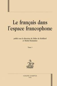 Didier de Robillard et Michel Beniamino - Le français dans l'espace francophone - Description linguistique et sociolinguistique de la francophonie Tome 1.
