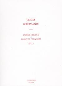 Didier Debaise et Isabelle Stengers - Gestes spéculatifs.
