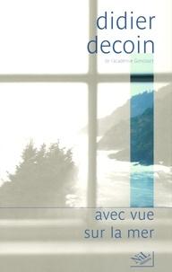 Didier Decoin - Avec vue sur la mer.