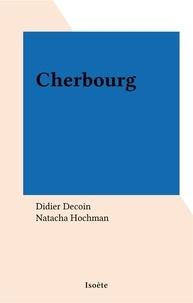 Didier Decoin et Natacha Hochman - Cherbourg.