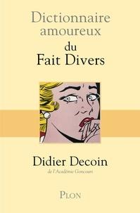 Didier Decoin - Dictionnaire amoureux des faits divers.