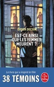 Didier Decoin - Est-ce ainsi que les femmes meurent ?.