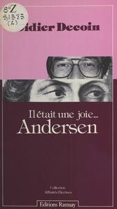 Didier Decoin - Il était une joie, Andersen.