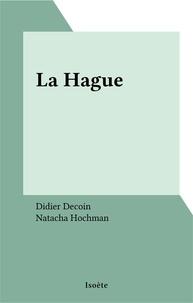 Didier Decoin et Natacha Hochman - La Hague.