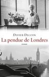 """Didier Decoin - La pendue de Londres - roman - collection """"Ceci n'est pas un fait divers""""."""
